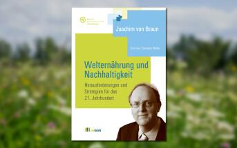 Joachim von Braun - Welternaehrung und Nachhaltigkeit - Cover